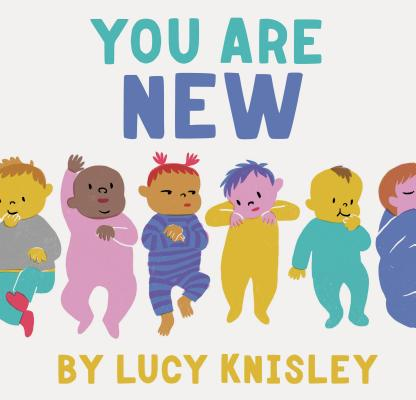 You Are New: (New Baby Books for Kids, Expectant Mother Book, Baby Story Book) Cover Image