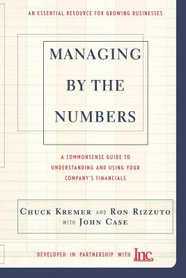 Managing By The Numbers: A Commonsense Guide To Understanding And Using Your Company's Financials Cover Image