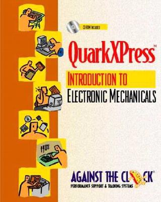 Ouarkxpress 4: An Introduction to Electronic Mechanicals, Revised Edition, and Student CD Package Cover Image
