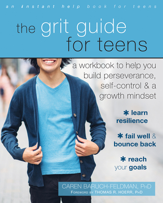 The Grit Guide for Teens: A Workbook to Help You Build Perseverance, Self-Control, and a Growth Mindset Cover Image