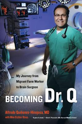 Becoming Dr. Q: My Journey from Migrant Farm Worker to Brain Surgeon Cover Image