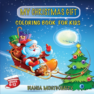 My Christmas Gift-Coloring Book For Kids Ages 6-12 Cover Image