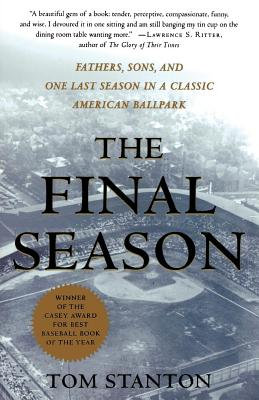 The Final Season: Fathers, Sons, and One Last Season in a Classic American Ballpark Cover Image