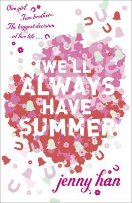 We'll Always Have Summer. Jenny Han Cover
