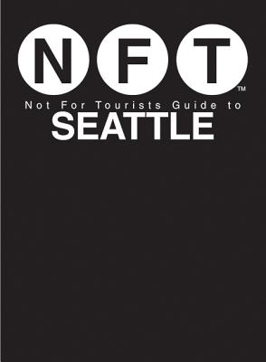 Not for Tourists Guide to Seattle Cover Image