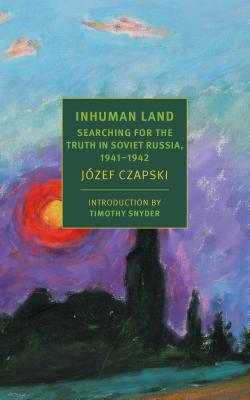 Inhuman Land: Searching for the Truth in Soviet Russia, 1941-1942 Cover Image