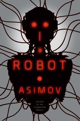 I, Robot (The Robot Series #1) Cover Image