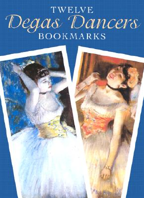 Twelve Degas Dancers Bookmarks Cover Image