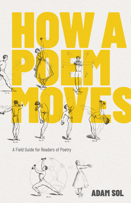 How a Poem Moves: A Field Guide for Readers of Poetry Cover Image