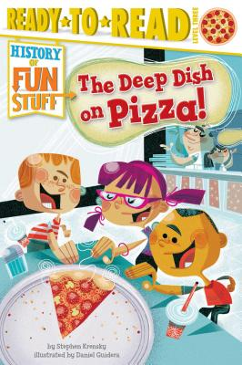 Cover for The Deep Dish on Pizza! (History of Fun Stuff)