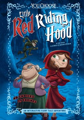 Little Red Riding Hood: An Interactive Fairy Tale Adventure (You Choose: Fractured Fairy Tales) Cover Image