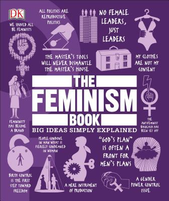 The Feminism Book: Big Ideas Simply Explained Cover Image
