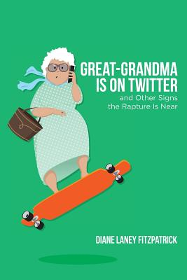 Great-Grandma Is on Twitter and Other Signs the Rapture Is Near Cover Image