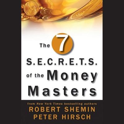The Seven S.E.C.R.E.T.S. of the Money Masters Lib/E Cover Image