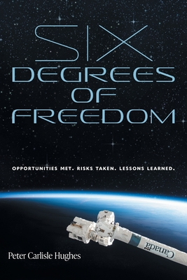 Six Degrees of Freedom: Opportunities met. Risks taken. Lessons learned. Cover Image
