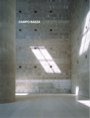 Campo Baeza: Complete Works Cover Image