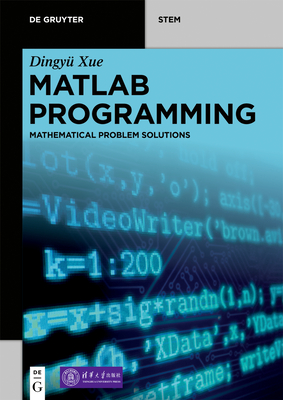 MATLAB Programming: Mathematical Problem Solutions Cover Image