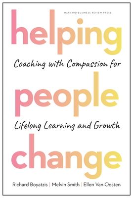Helping People Change: Coaching with Compassion for Lifelong Learning and Growth Cover Image