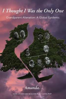 I Thought I Was the Only One: Grandparent Alienation: A Global Epidemic Cover Image
