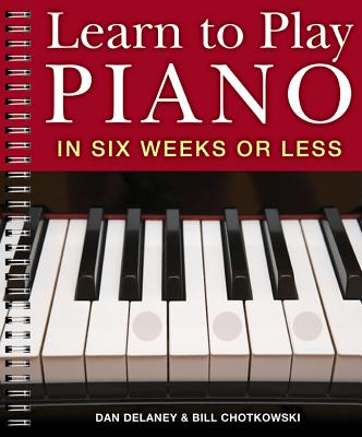Learn to Play Piano in Six Weeks or Less, 1 Cover Image