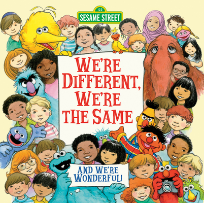 We're Different, We're the Same, and We're Wonderful! (Sesame Street)by Bobbi Kates