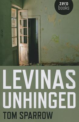Cover for Levinas Unhinged