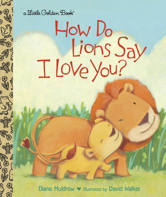 How Do Lions Say I Love You? (Little Golden Book) Cover Image