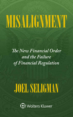 Misalignment: The New Financial Order and the Failure of Financial Regulation Cover Image