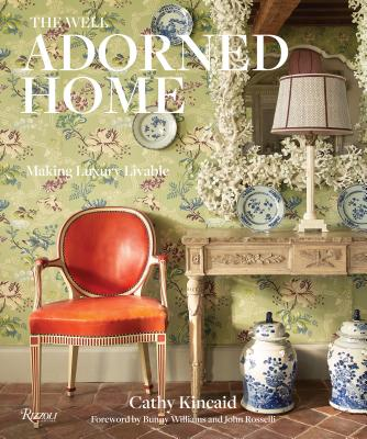 The Well Adorned Home: Making Luxury Livable Cover Image