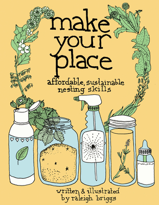 Make Your Place: Affordable, Sustainable Nesting Skills (DIY) Cover Image