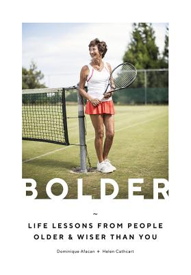Bolder: Life Lessons from People Older and Wiser Than You Cover Image