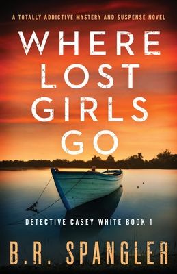 Where Lost Girls Go: A totally addictive mystery and suspense novel Cover Image
