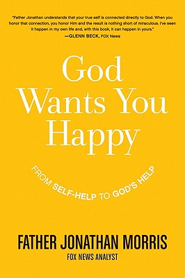 God Wants You Happy: From Self-Help to God's Help Cover Image
