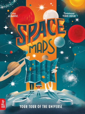 Space Maps: Your Tour of the Universe Cover Image