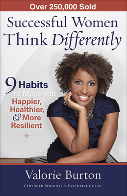 Successful Women Think Differently: 9 Habits to Make You Happier, Healthier, & More Resilient Cover Image