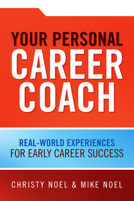 Your Personal Career Coach: Real-World Experiences for Early Career Success Cover Image