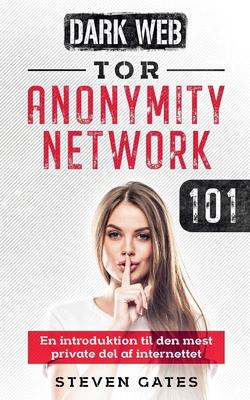 Tor Anonymity Network 101: En introduktion til den mest private del af internettet Cover Image