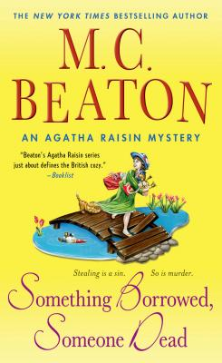 Something Borrowed, Someone Dead: An Agatha Raisin Mystery (Agatha Raisin Mysteries #24) Cover Image