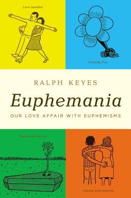 Euphemania: Our Love Affair with Euphemisms Cover Image