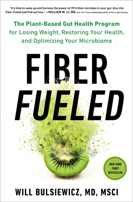 Fiber Fueled: The Plant-Based Gut Health Program for Losing Weight, Restoring Your Health, and Optimizing Your Microbiome Cover Image