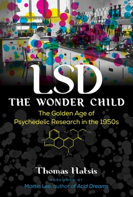 LSD — The Wonder Child: The Golden Age of Psychedelic Research in the 1950s Cover Image