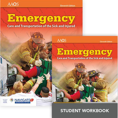 Emergency Care and Transportation of the Sick and Injured Includes Navigate Advantage Access + Emergency Care and Transportation of the Sick and Injur Cover Image