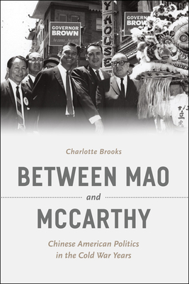 Between Mao and McCarthy: Chinese American Politics in the Cold War Years Cover Image