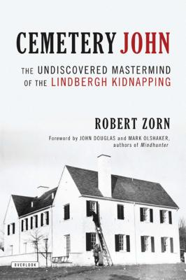 Cemetery John: The Undiscovered Mastermind Behind the Lindbergh Kidnapping Cover Image