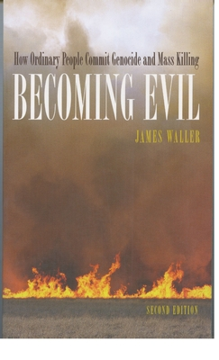 Becoming Evil: How Ordinary People Commit Genocide and Mass Killing Cover Image