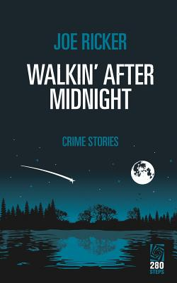 Walkin' After Midnight: Crime Stories Cover Image