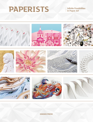 Paperists: Infinite Possibilities in Paper Art Cover Image