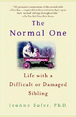 The Normal One: Life with a Difficult or Damaged Sibling Cover Image
