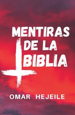 Las Mentiras de la Biblia: Un Abismo entre la Fe y la Razón Cover Image