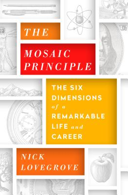 The Mosaic Principle: The Six Dimensions of a Remarkable Life and Career Cover Image
